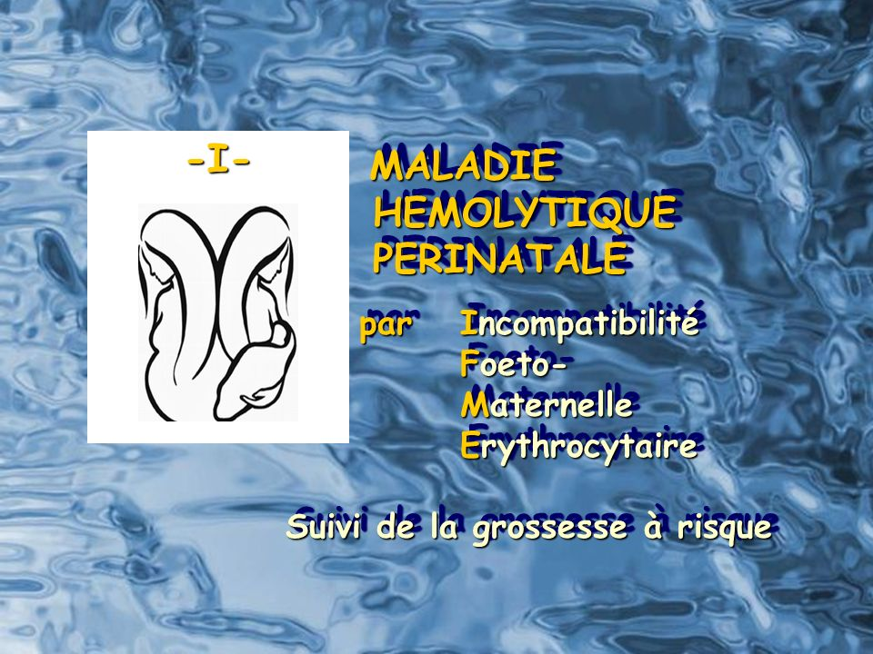 MALADIE HEMOLYTIQUE PERINATALE