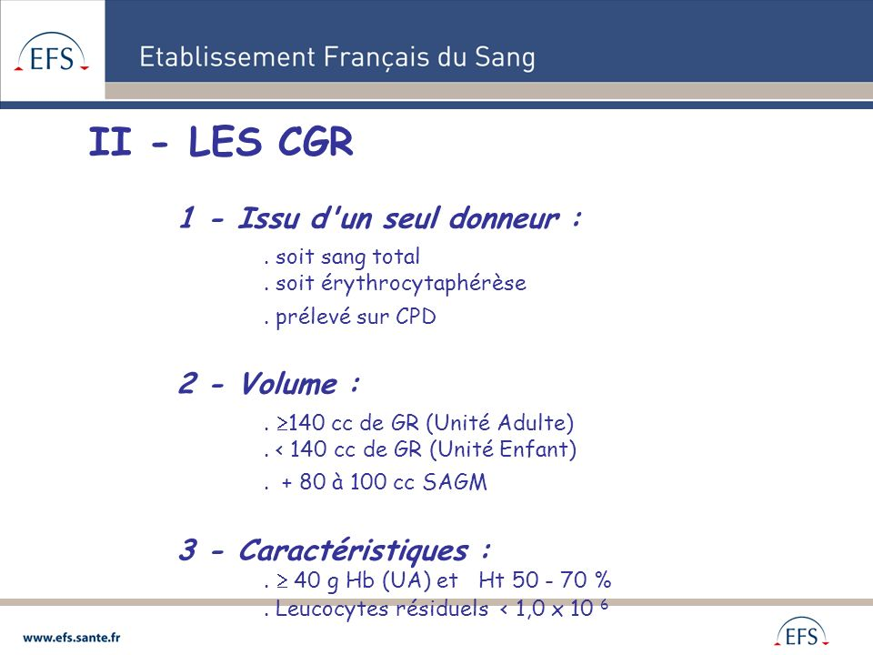 II - LES CGR 1 - Issu d un seul donneur : 2 - Volume :