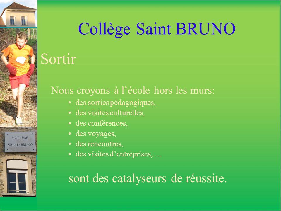 Collège Saint BRUNO Sortir sont des catalyseurs de réussite.