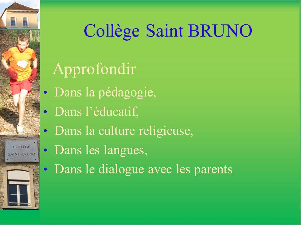 Collège Saint BRUNO Approfondir Dans la pédagogie, Dans l'éducatif,