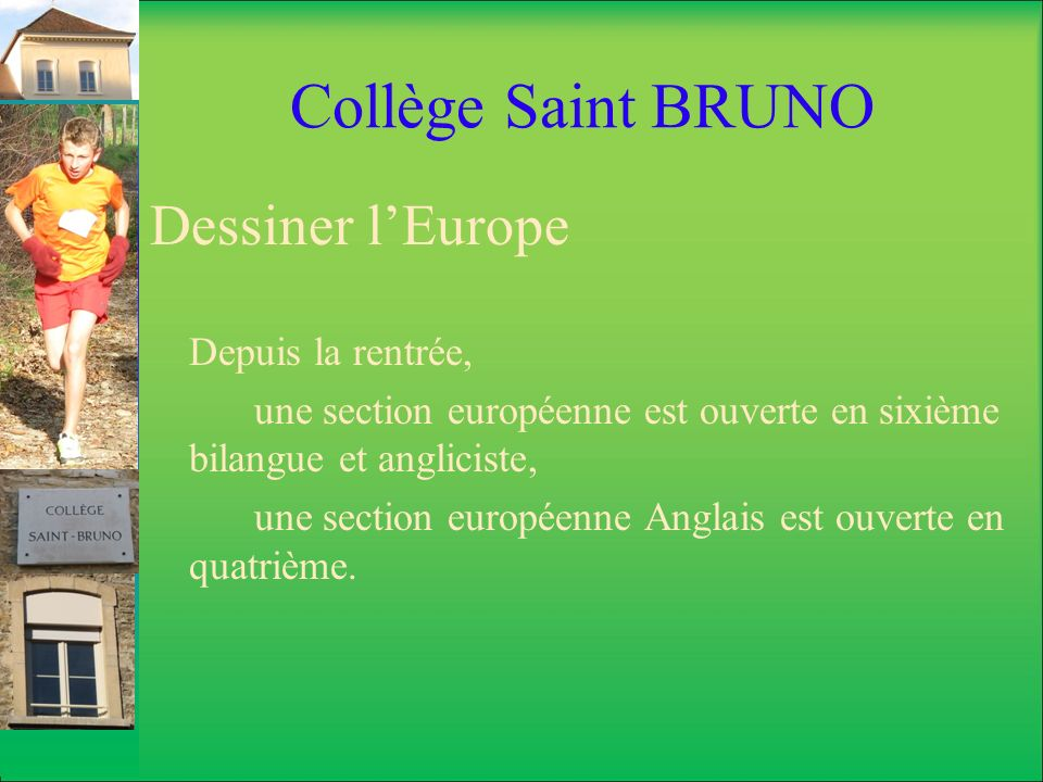 Collège Saint BRUNO Dessiner l'Europe Depuis la rentrée,