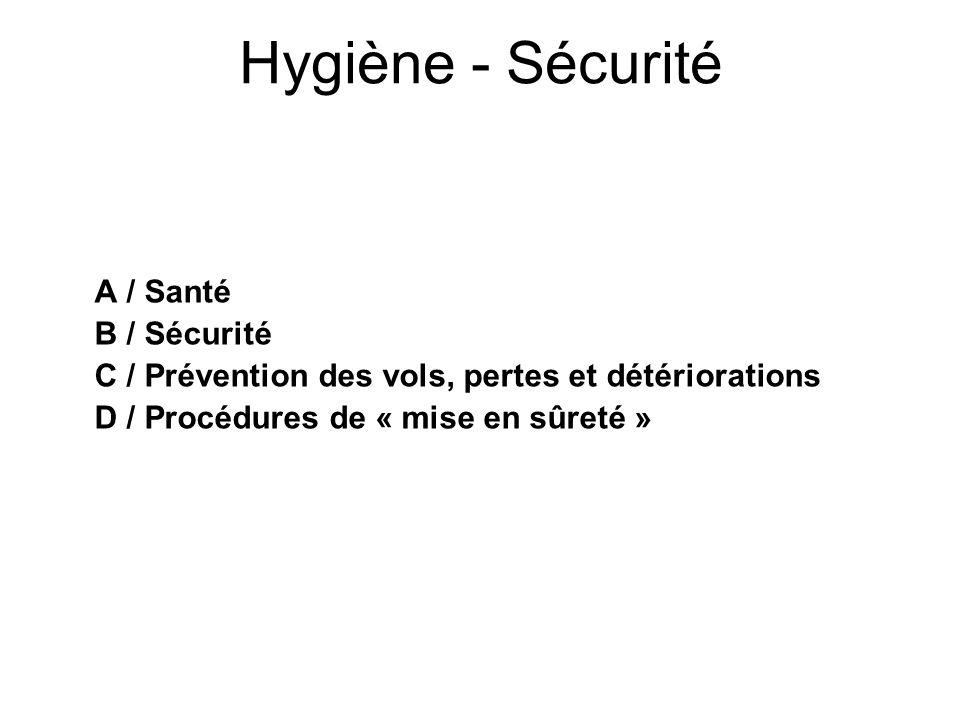 Hygiène - Sécurité A / Santé B / Sécurité