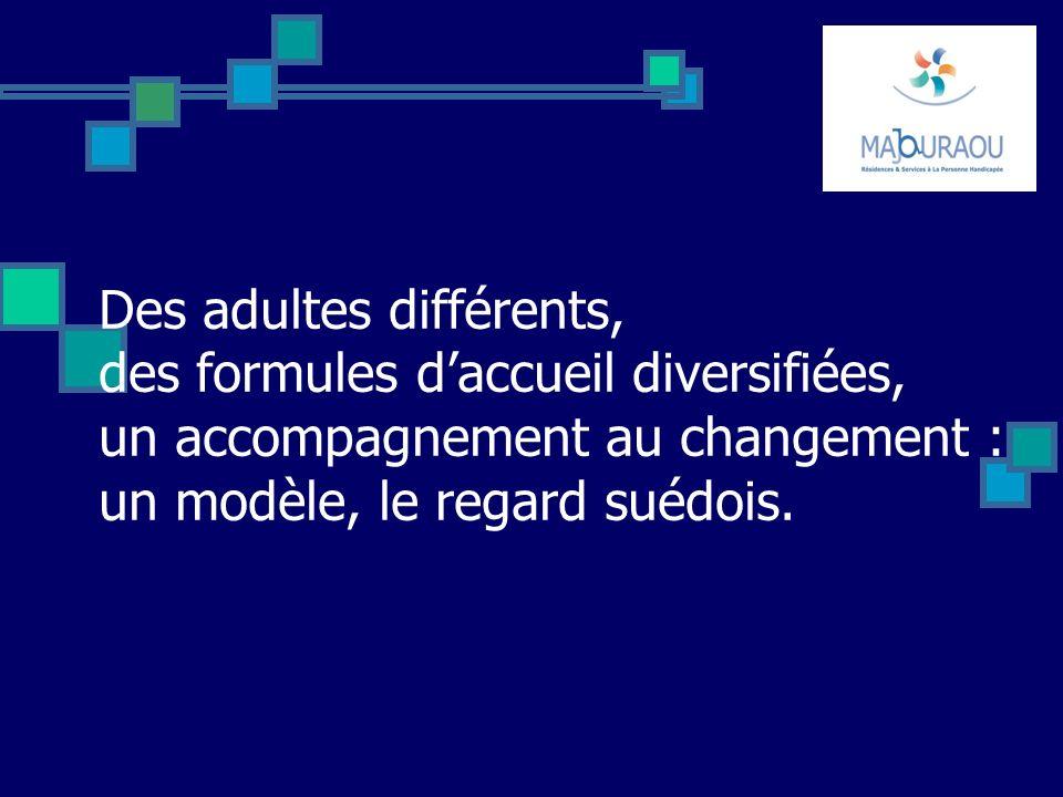 Des adultes différents, des formules d'accueil diversifiées, un accompagnement au changement : un modèle, le regard suédois.