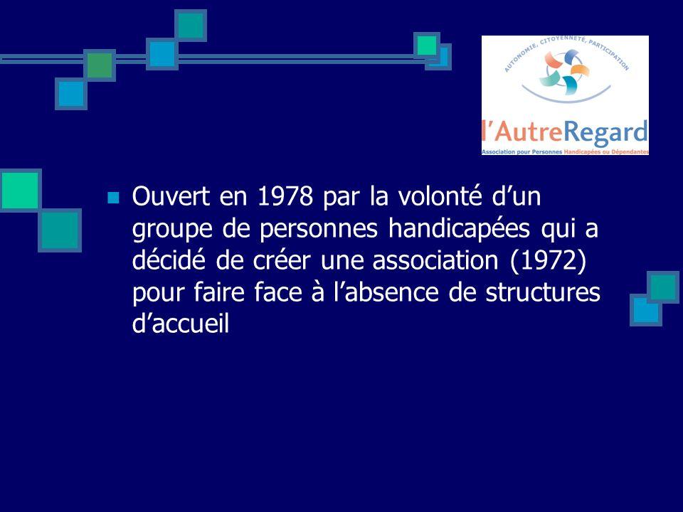 Ouvert en 1978 par la volonté d'un groupe de personnes handicapées qui a décidé de créer une association (1972) pour faire face à l'absence de structures d'accueil