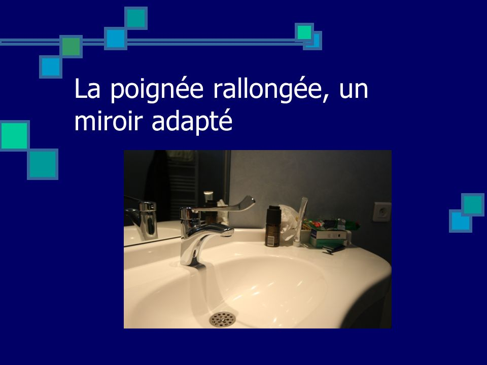 La poignée rallongée, un miroir adapté