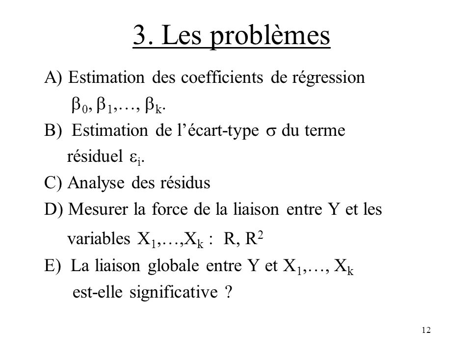 3. Les problèmes A) Estimation des coefficients de régression