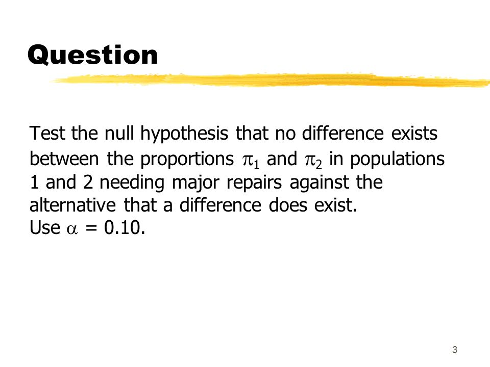 Question Test the null hypothesis that no difference exists