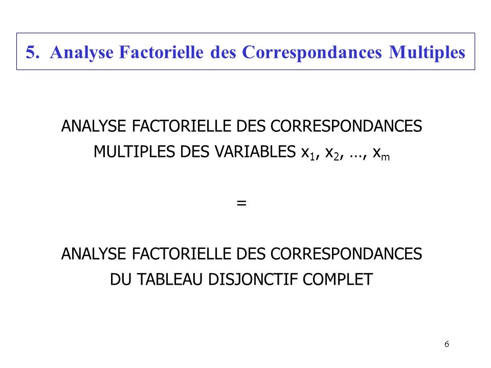 5. Analyse Factorielle des Correspondances Multiples