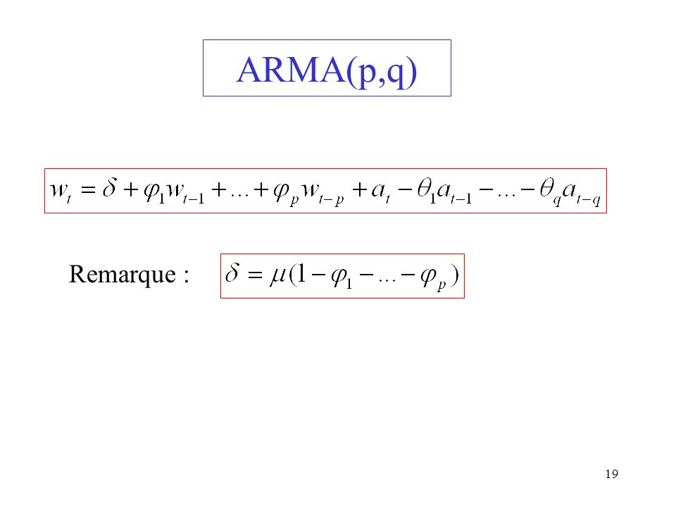 ARMA(p,q) Remarque :