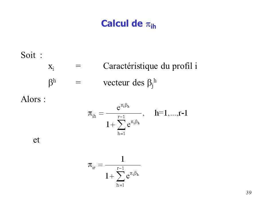 Calcul de ih Soit : xi = Caractéristique du profil i h = vecteur des jh Alors : et