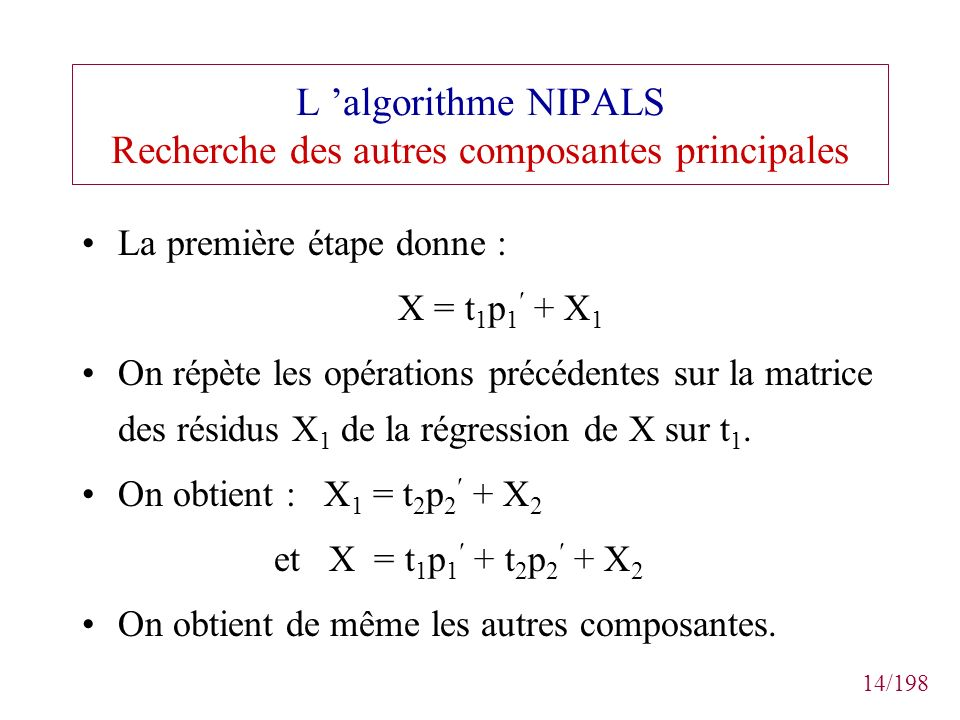 L 'algorithme NIPALS Recherche des autres composantes principales