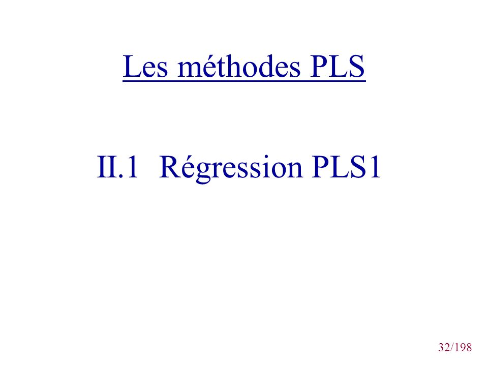 Les méthodes PLS II.1 Régression PLS1