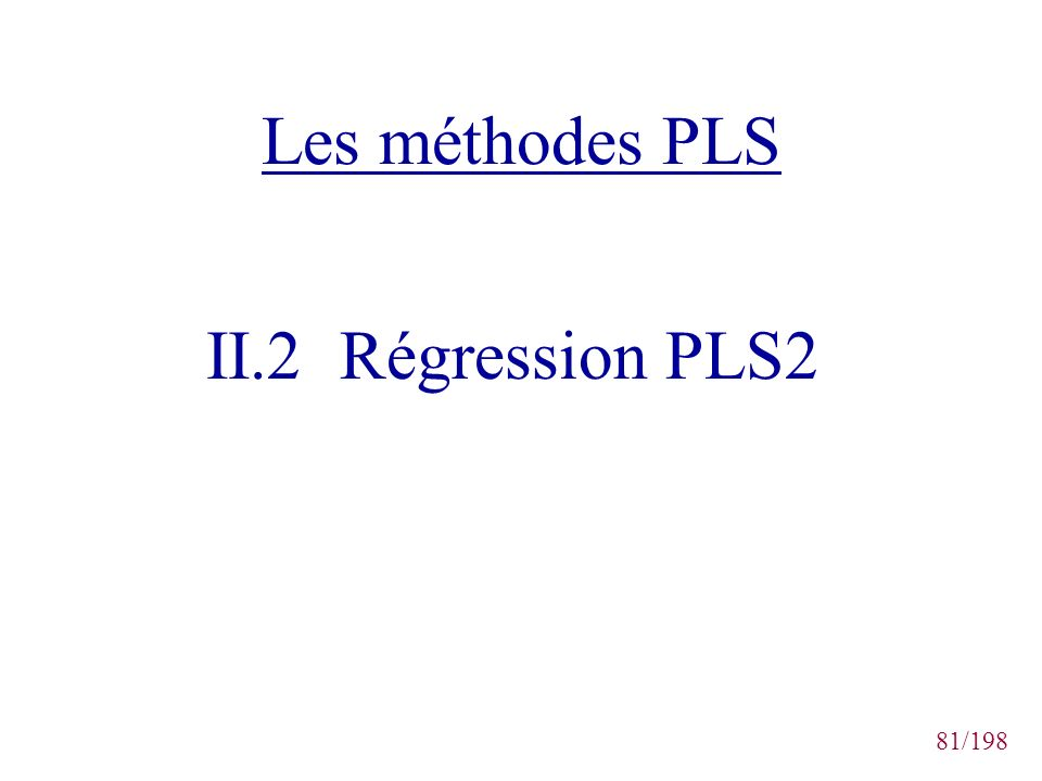 Les méthodes PLS II.2 Régression PLS2