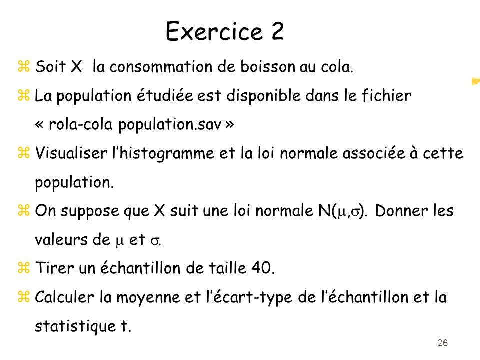 Exercice 2 Soit X la consommation de boisson au cola.