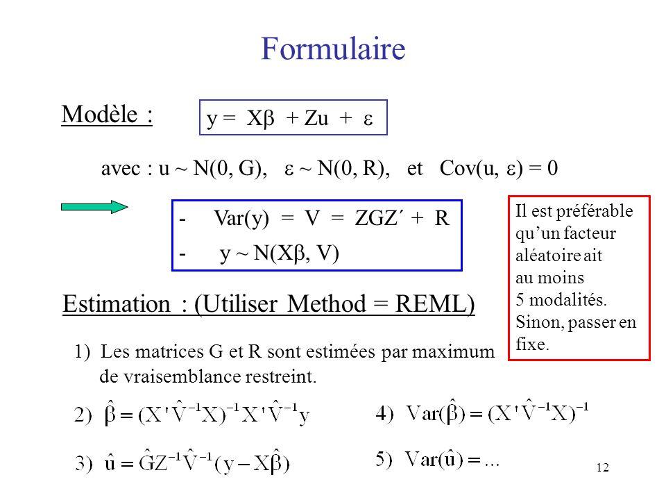 Formulaire Modèle : Estimation : (Utiliser Method = REML)