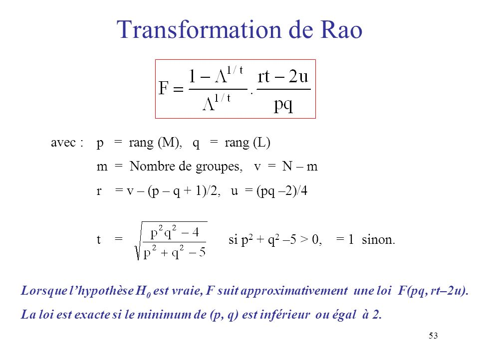 Transformation de Rao m = Nombre de groupes, v = N – m