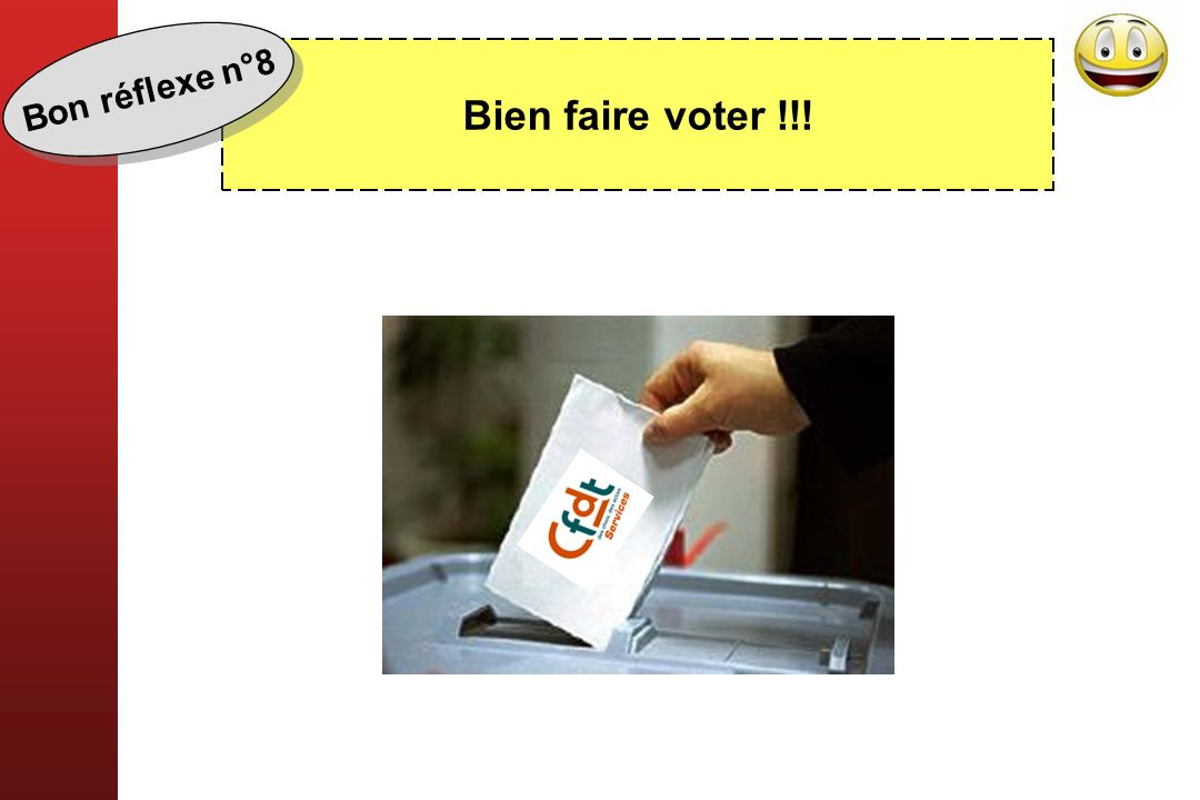 Bon réflexe n°8 Bien faire voter !!!