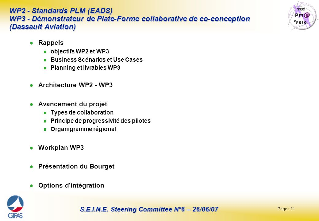 WP2 - Standards PLM (EADS) WP3 - Démonstrateur de Plate-Forme collaborative de co-conception (Dassault Aviation)