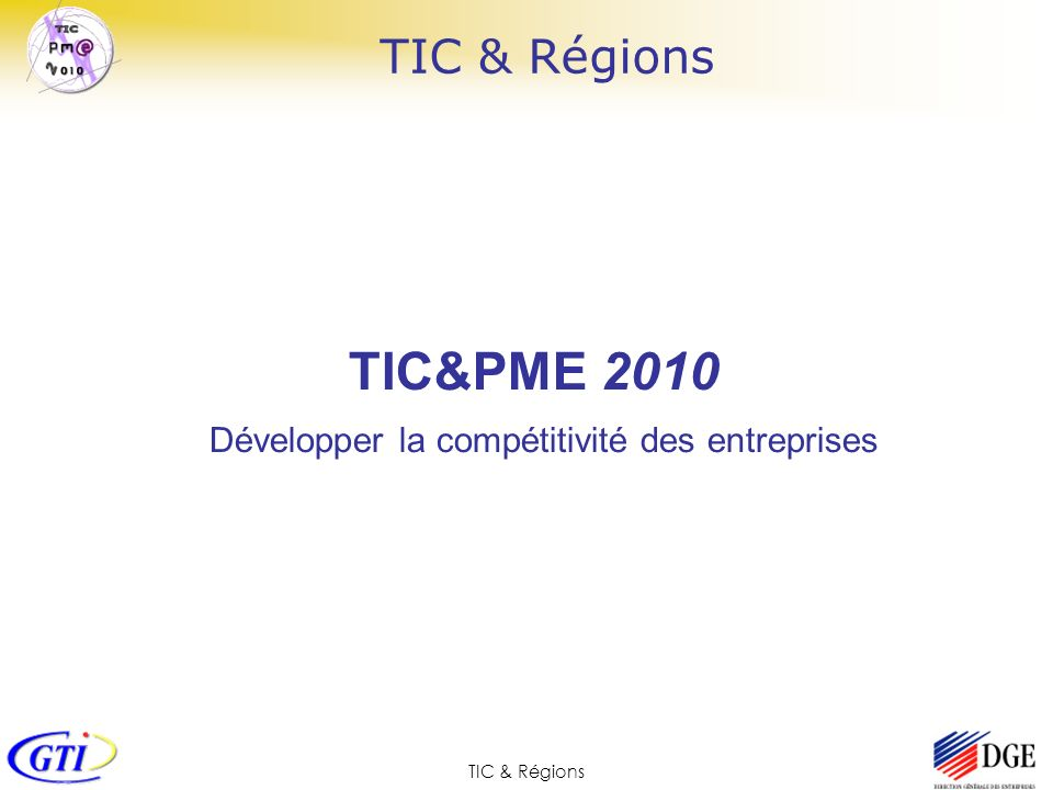 TIC&PME 2010 Développer la compétitivité des entreprises