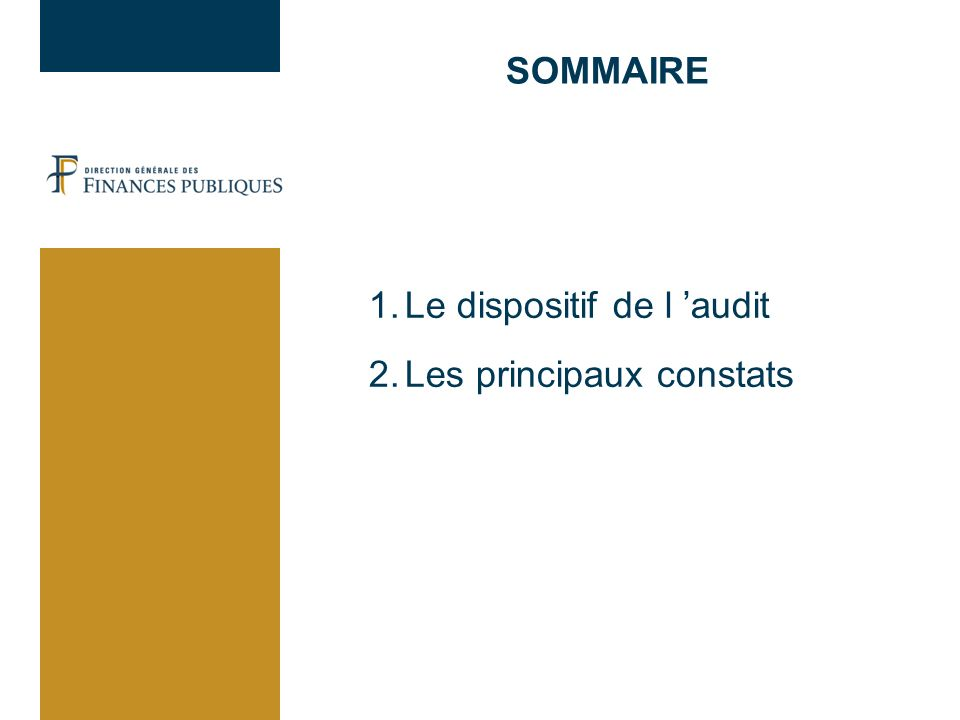 Le dispositif de l 'audit Les principaux constats