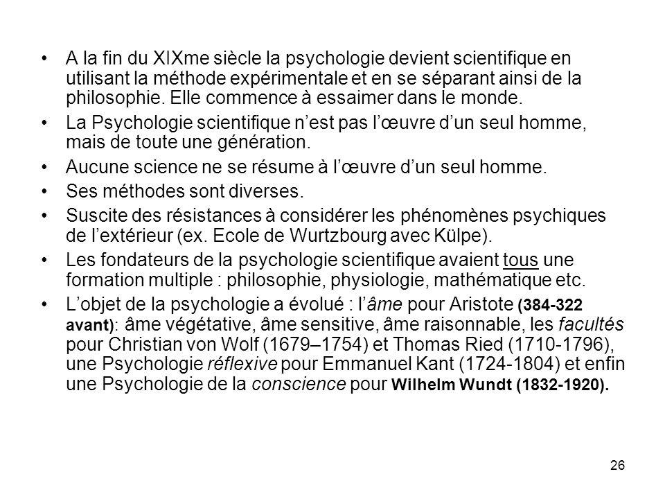 A la fin du XIXme siècle la psychologie devient scientifique en utilisant la méthode expérimentale et en se séparant ainsi de la philosophie. Elle commence à essaimer dans le monde.