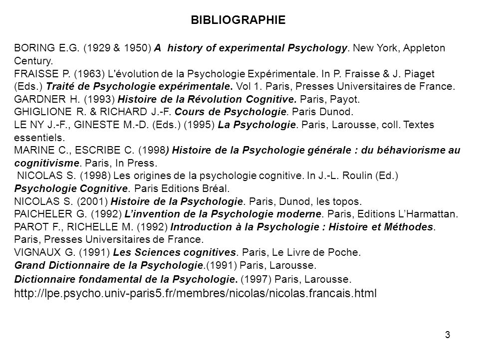 BIBLIOGRAPHIE BORING E.G. (1929 & 1950) A history of experimental Psychology. New York, Appleton Century.