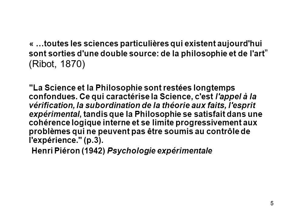« …toutes les sciences particulières qui existent aujourd hui sont sorties d une double source: de la philosophie et de l art (Ribot, 1870)