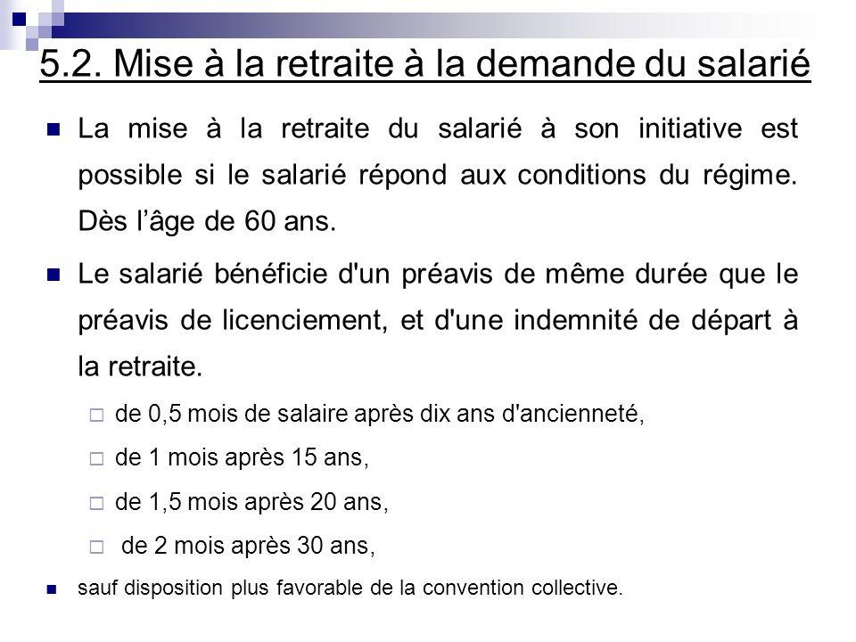 5.2. Mise à la retraite à la demande du salarié