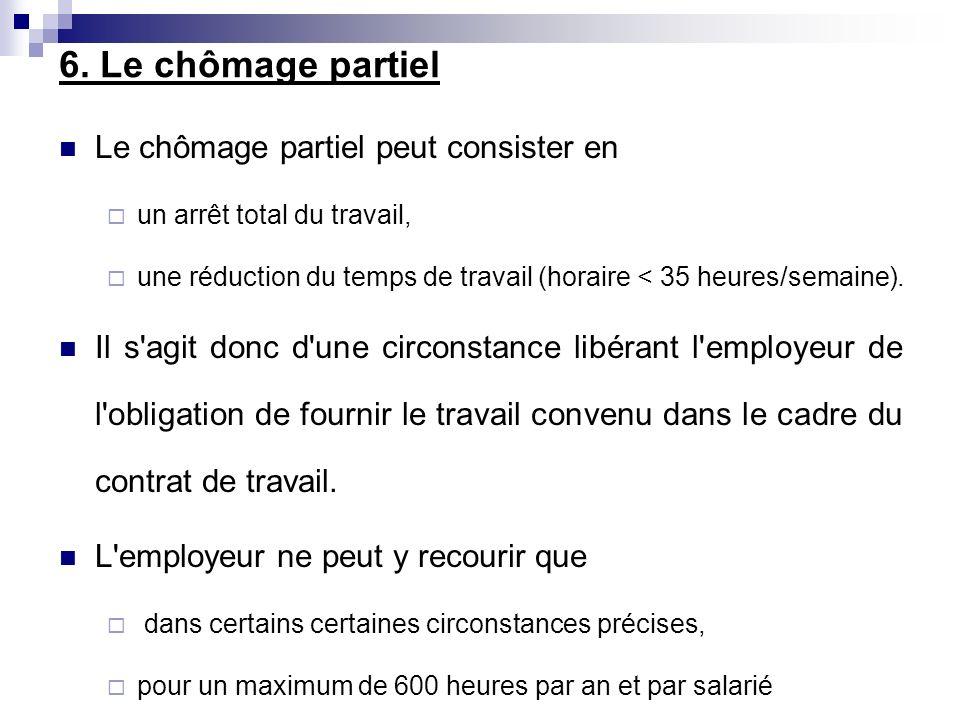 6. Le chômage partiel Le chômage partiel peut consister en
