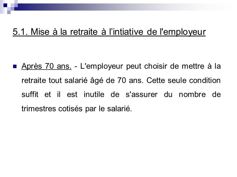 5.1. Mise à la retraite à l'intiative de l employeur