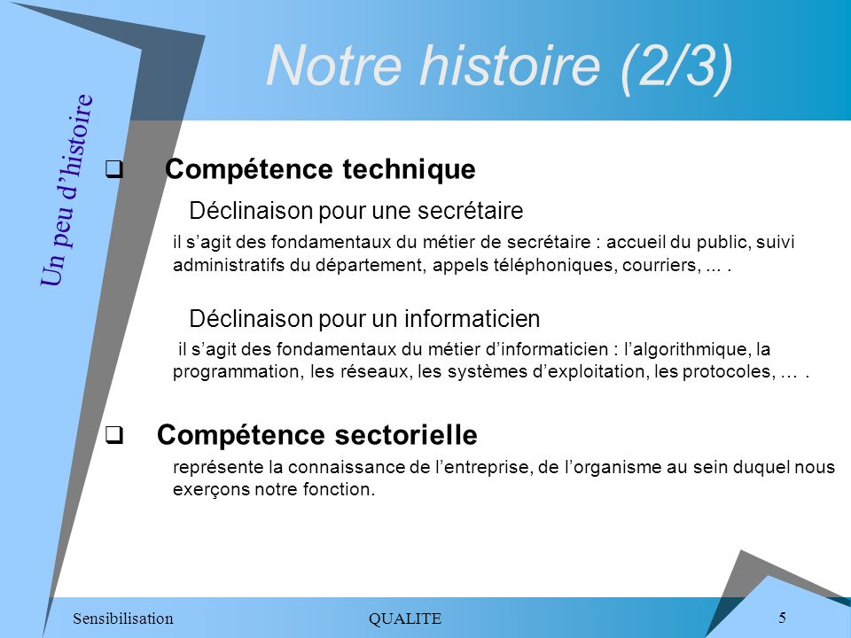 Notre histoire (2/3) Compétence technique Un peu d'histoire