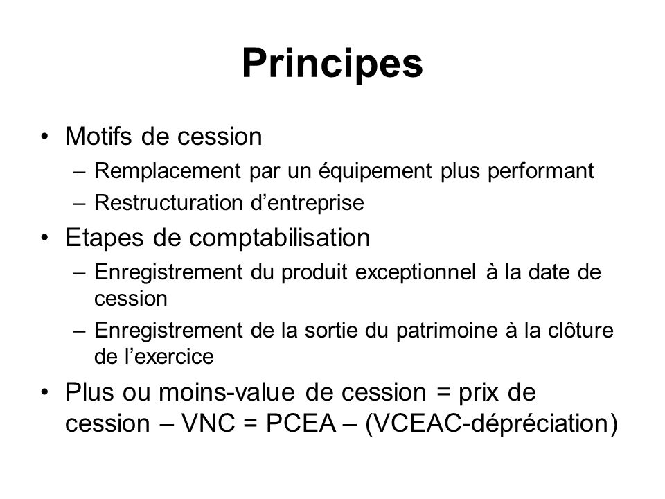 Principes Motifs de cession Etapes de comptabilisation