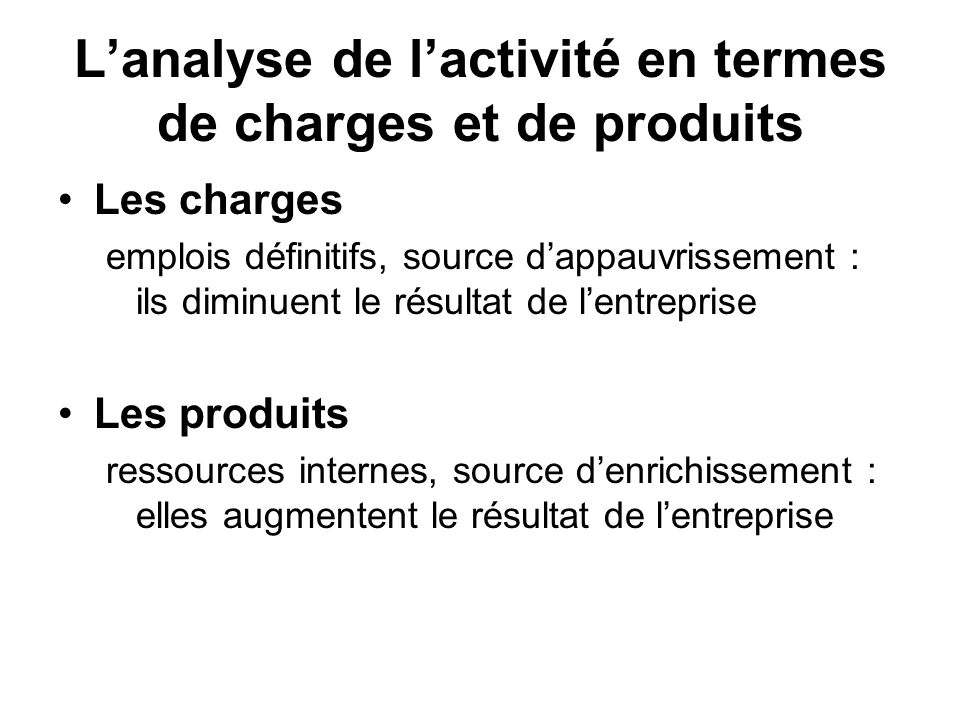 L'analyse de l'activité en termes de charges et de produits