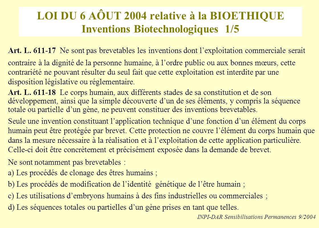 LOI DU 6 AÔUT 2004 relative à la BIOETHIQUE Inventions Biotechnologiques 1/5