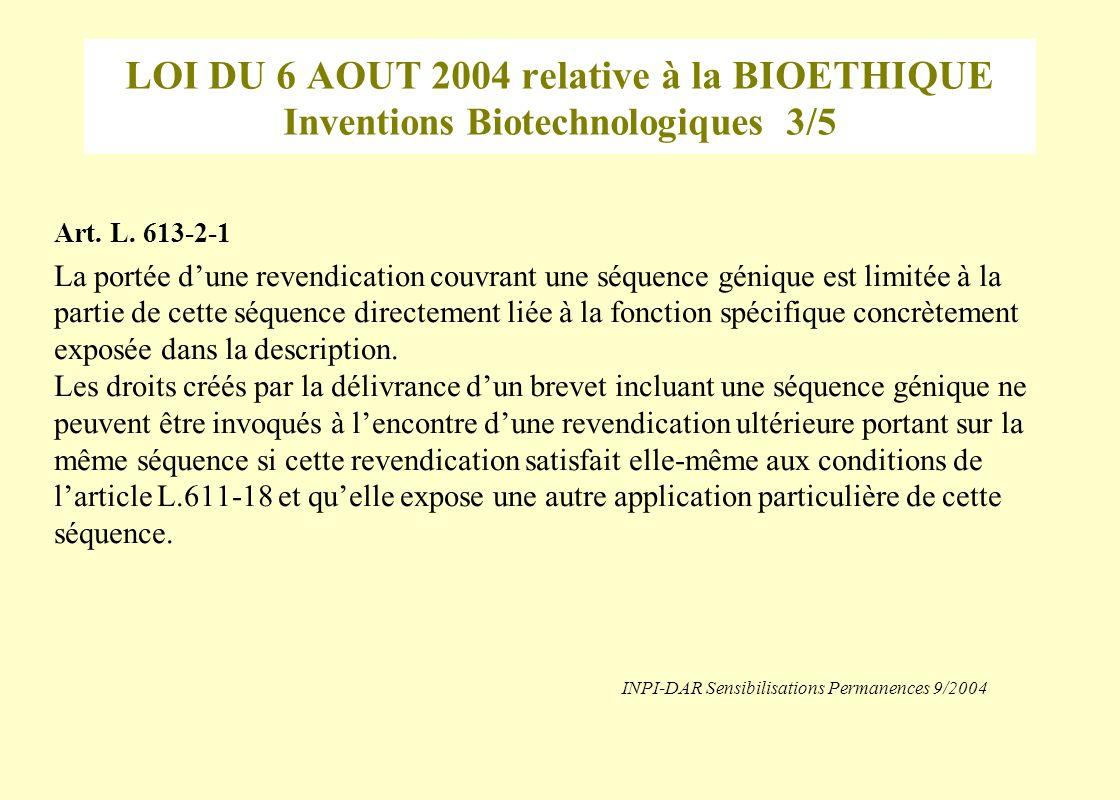 LOI DU 6 AOUT 2004 relative à la BIOETHIQUE Inventions Biotechnologiques 3/5