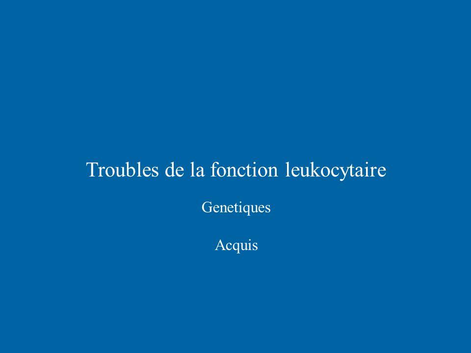 Troubles de la fonction leukocytaire