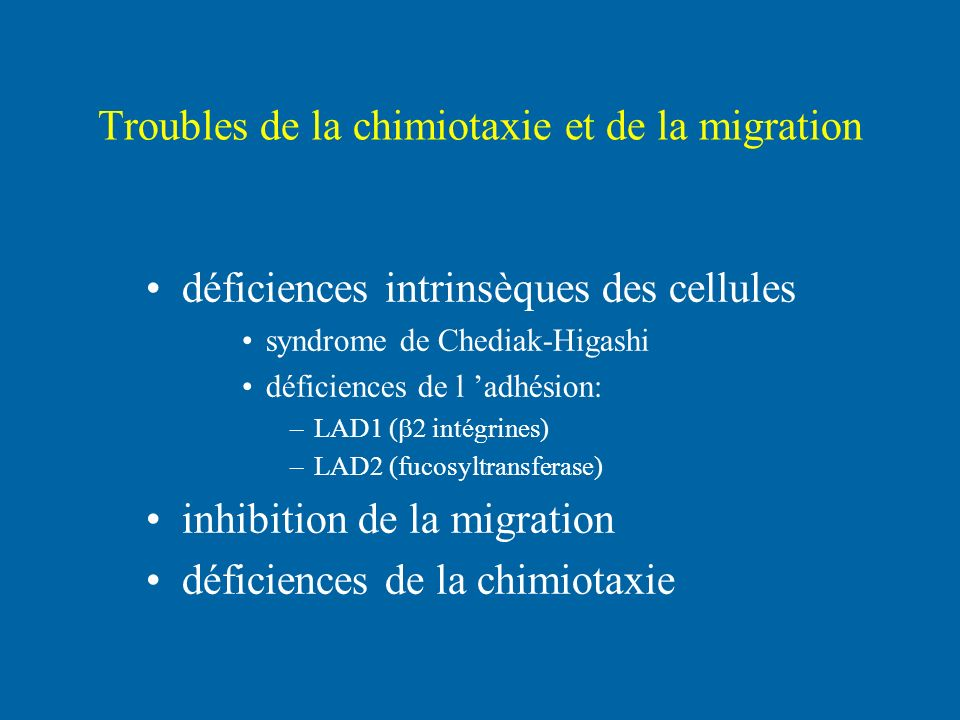 Troubles de la chimiotaxie et de la migration