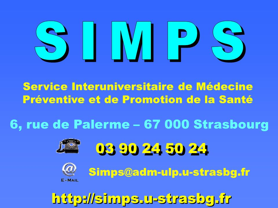 SIMPS 03 90 24 50 24 http://simps.u-strasbg.fr