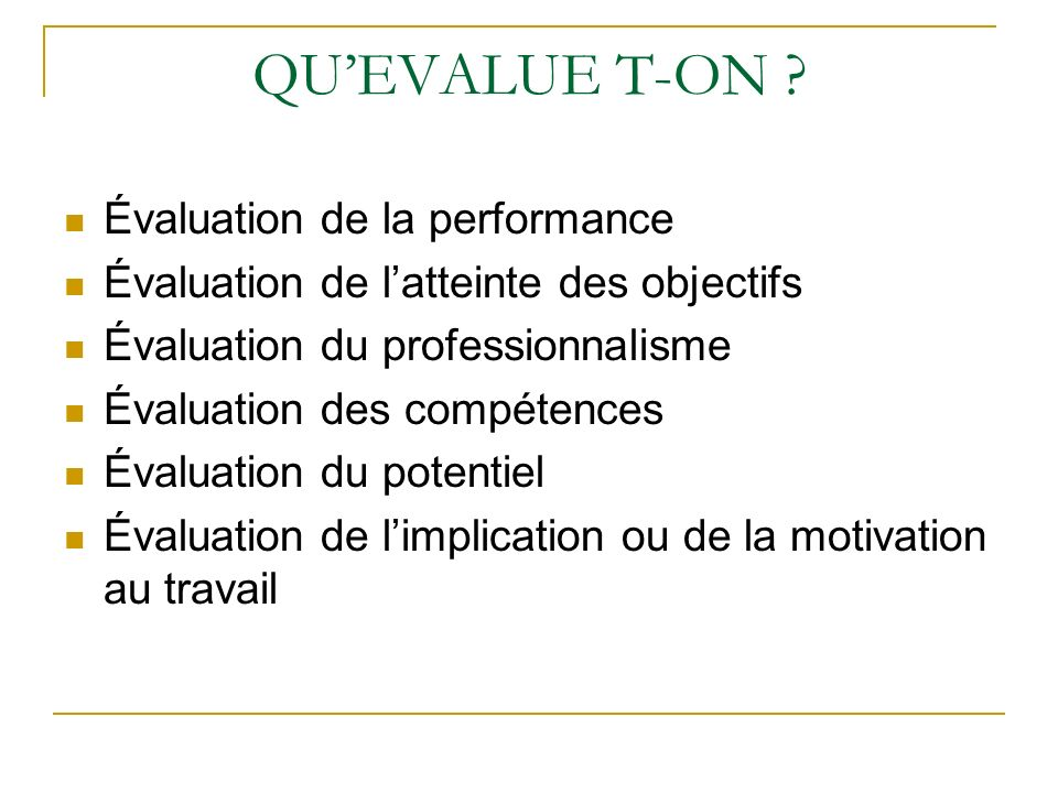 QU'EVALUE T-ON Évaluation de la performance