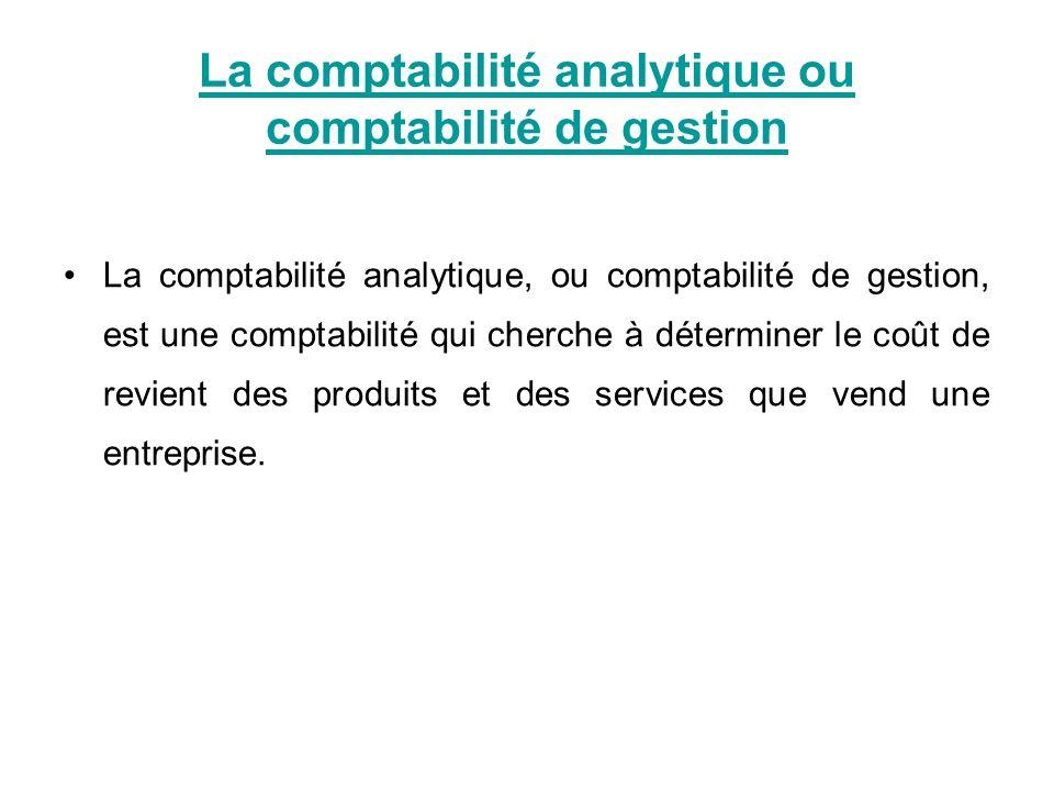 La comptabilité analytique ou comptabilité de gestion