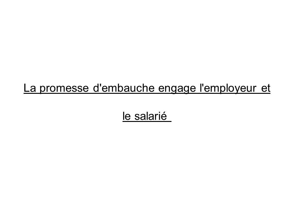 La promesse d embauche engage l employeur et le salarié