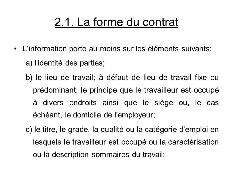 2.1. La forme du contrat L information porte au moins sur les éléments suivants: a) l identité des parties;