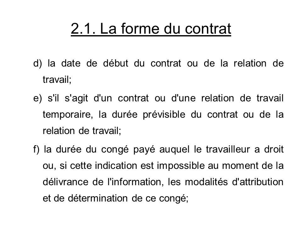 2.1. La forme du contrat d) la date de début du contrat ou de la relation de travail;