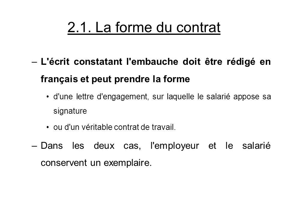 2.1. La forme du contrat L écrit constatant l embauche doit être rédigé en français et peut prendre la forme.