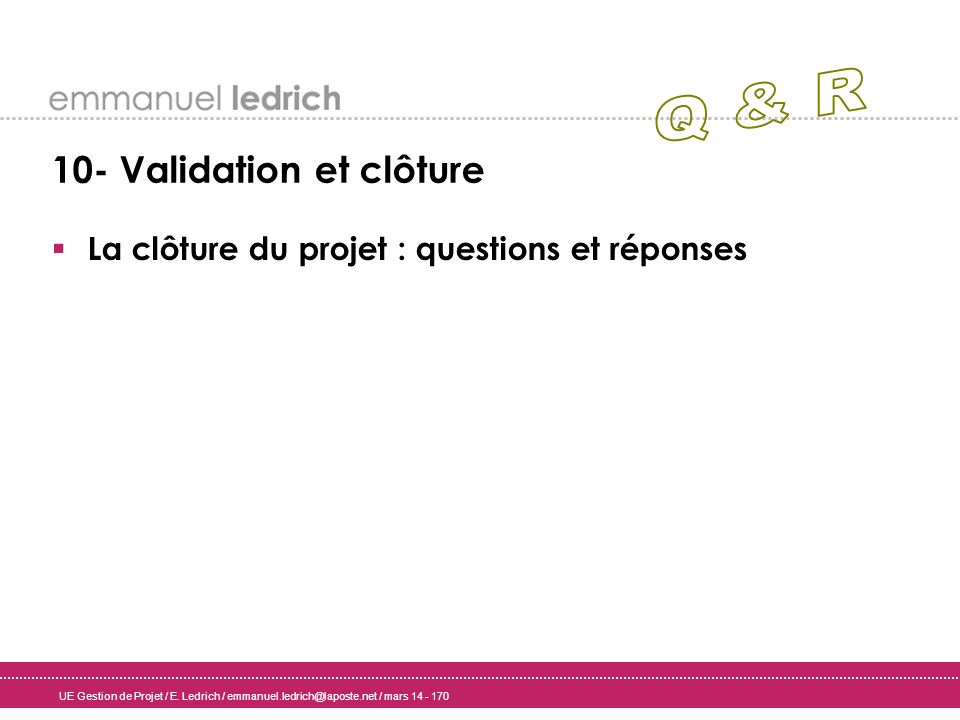 Q & R 10- Validation et clôture