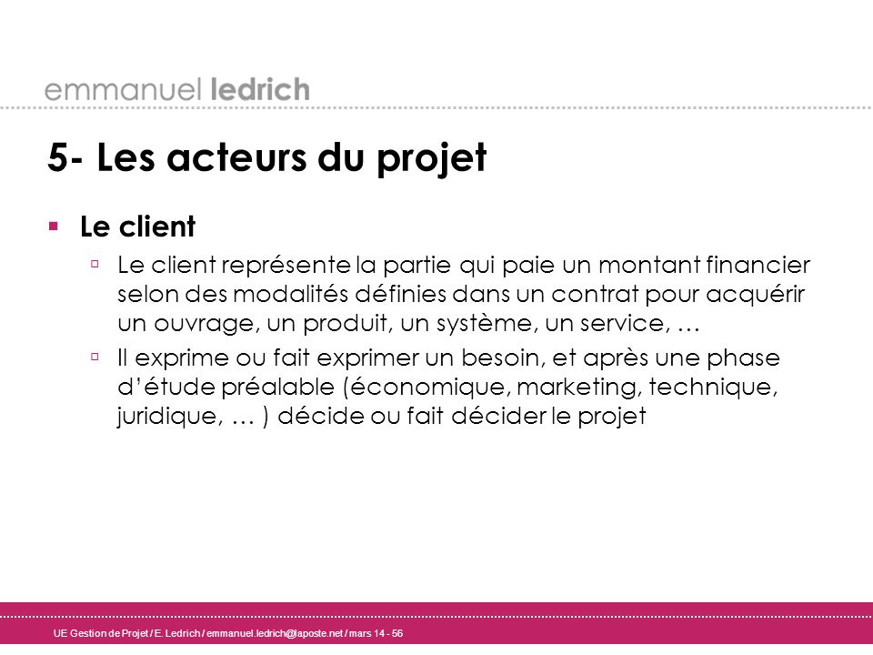 5- Les acteurs du projet Le client
