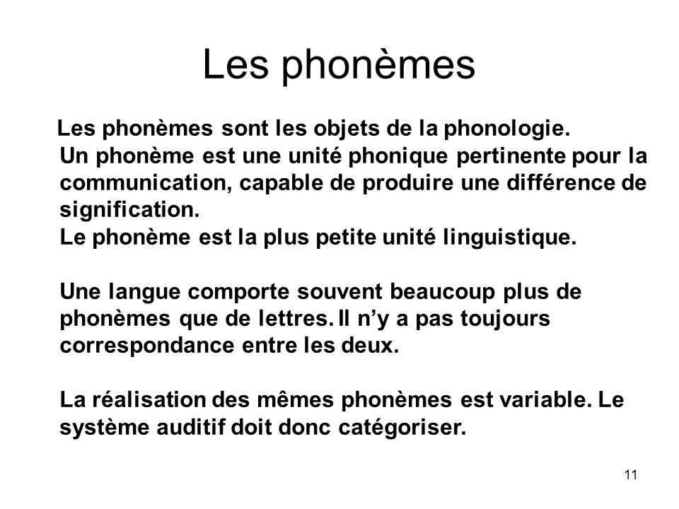 Les phonèmes Les phonèmes sont les objets de la phonologie.