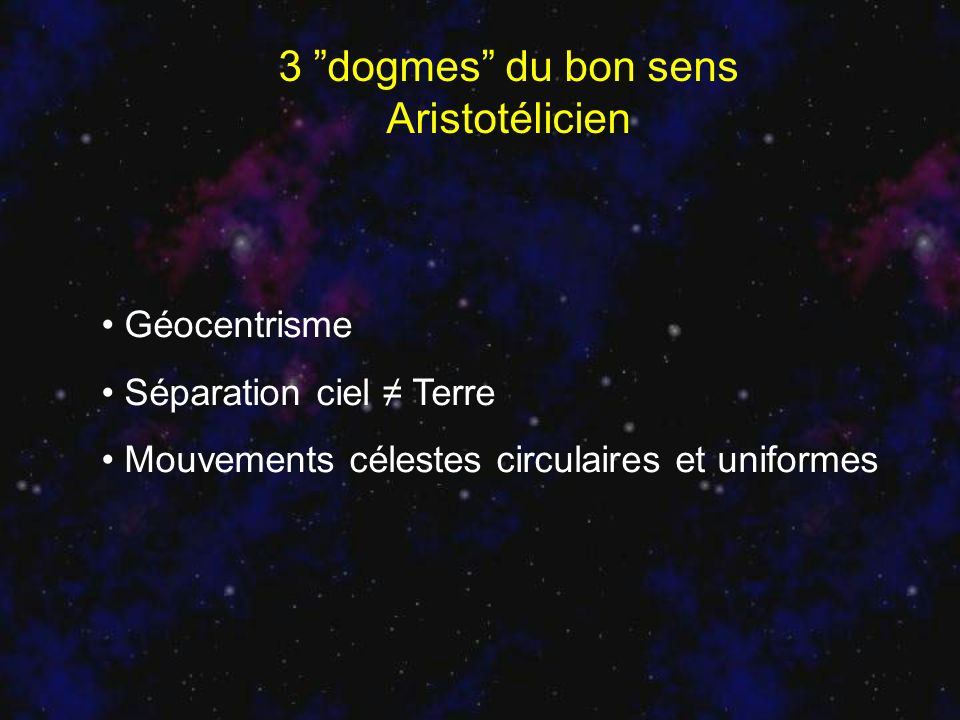 3 dogmes du bon sens Aristotélicien