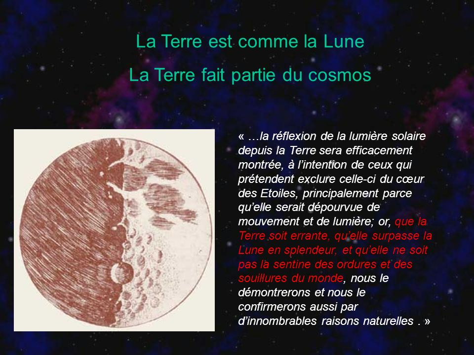 La Terre est comme la Lune La Terre fait partie du cosmos