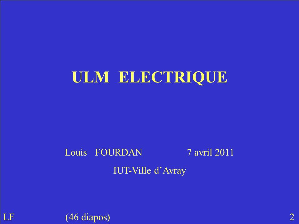 ULM ELECTRIQUE Louis FOURDAN 7 avril 2011 IUT-Ville d'Avray